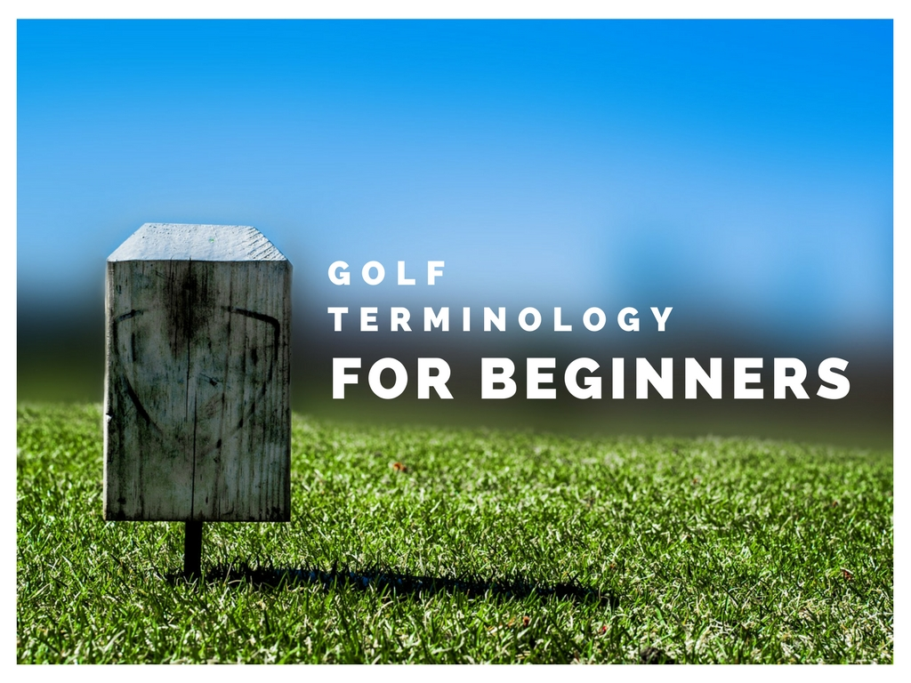 Golf Terminology for Beginners - Golf Sidekick