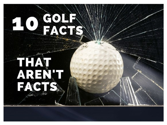 e6c5c729b10b Some of them are true but there are a lot that guide golfers down the wrong  ...