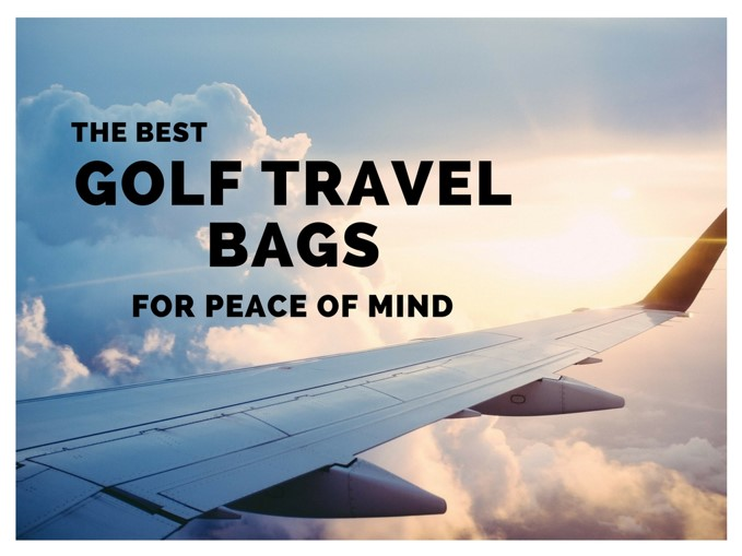 Best Golf Travel Bags For Airlines With Wheels Hard And